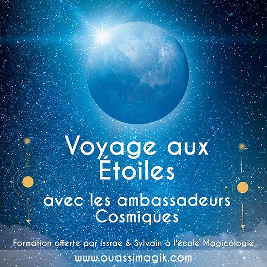 Voyage aux Étoiles - Avec ambassadeurs Cosmiques