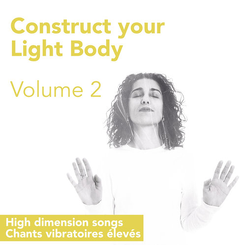 Chants vibratoires 2 - Construct your Light Body