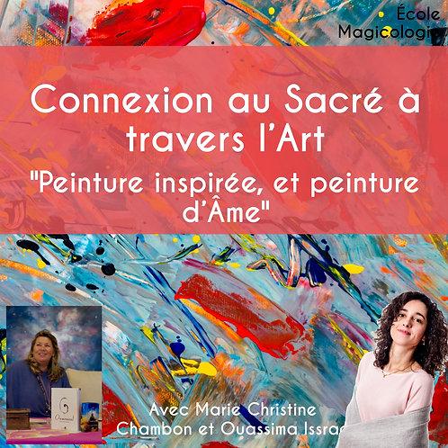 """Connexion au Sacré à travers l'Art """"Peinture inspirée, et peinture d'Âme"""""""