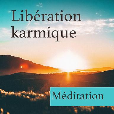 Libération Karmique : Méditation