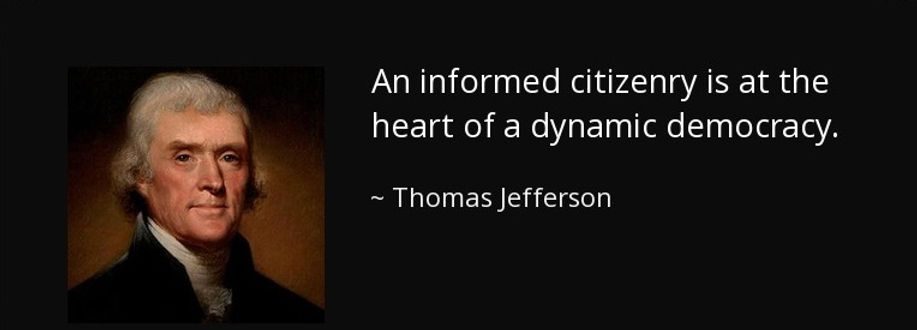 quote-an-informed-citizenry-is-at-the-he