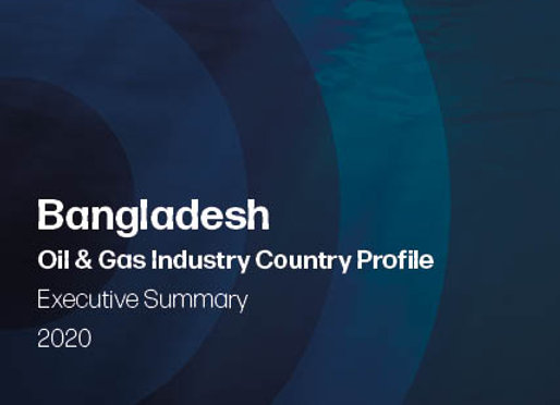 AKMI Bangladesh Oil & Gas Country Profile