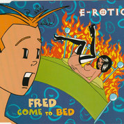 E-Rotic Fred COME TO BED