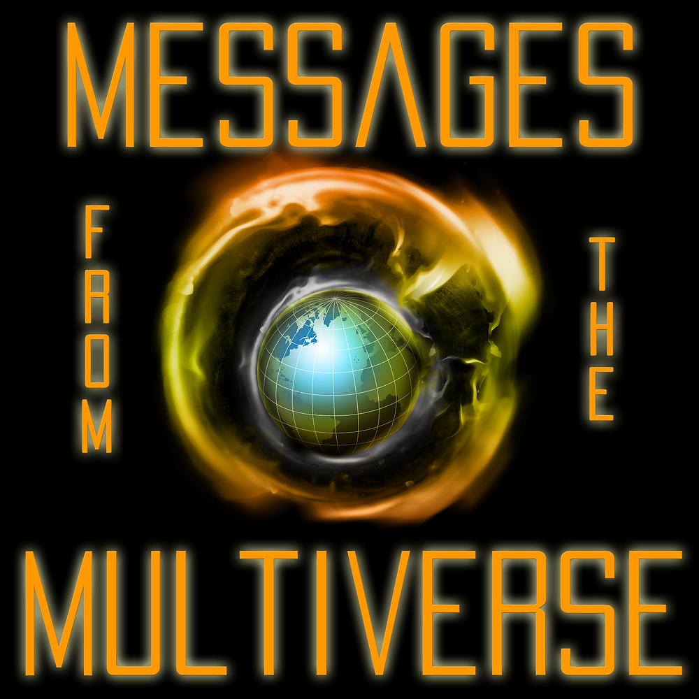 Podcast - Messages from the Multiverse