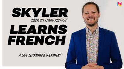 Skyler Learns French