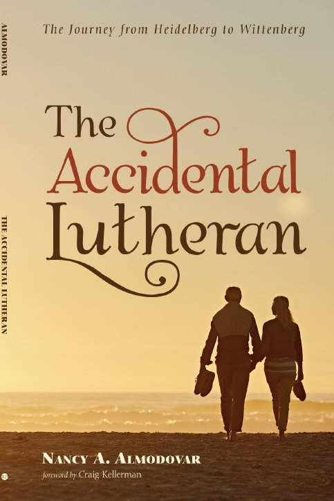 The Accidental Lutheran: The Journey from Heidelberg to Wittenb