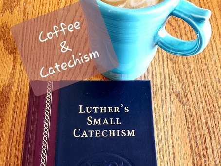 Coffee & Catechism:  The Content we Confess