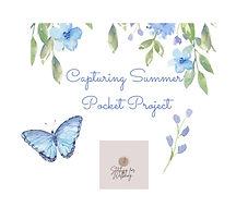 Capturing summer pocket project.jpeg