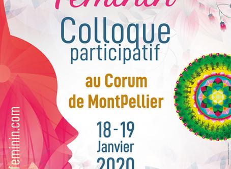 L'Appel au féminin, Colloque participatif ! Corum de Montpellier,les 18 et/ou 19janvier 2029