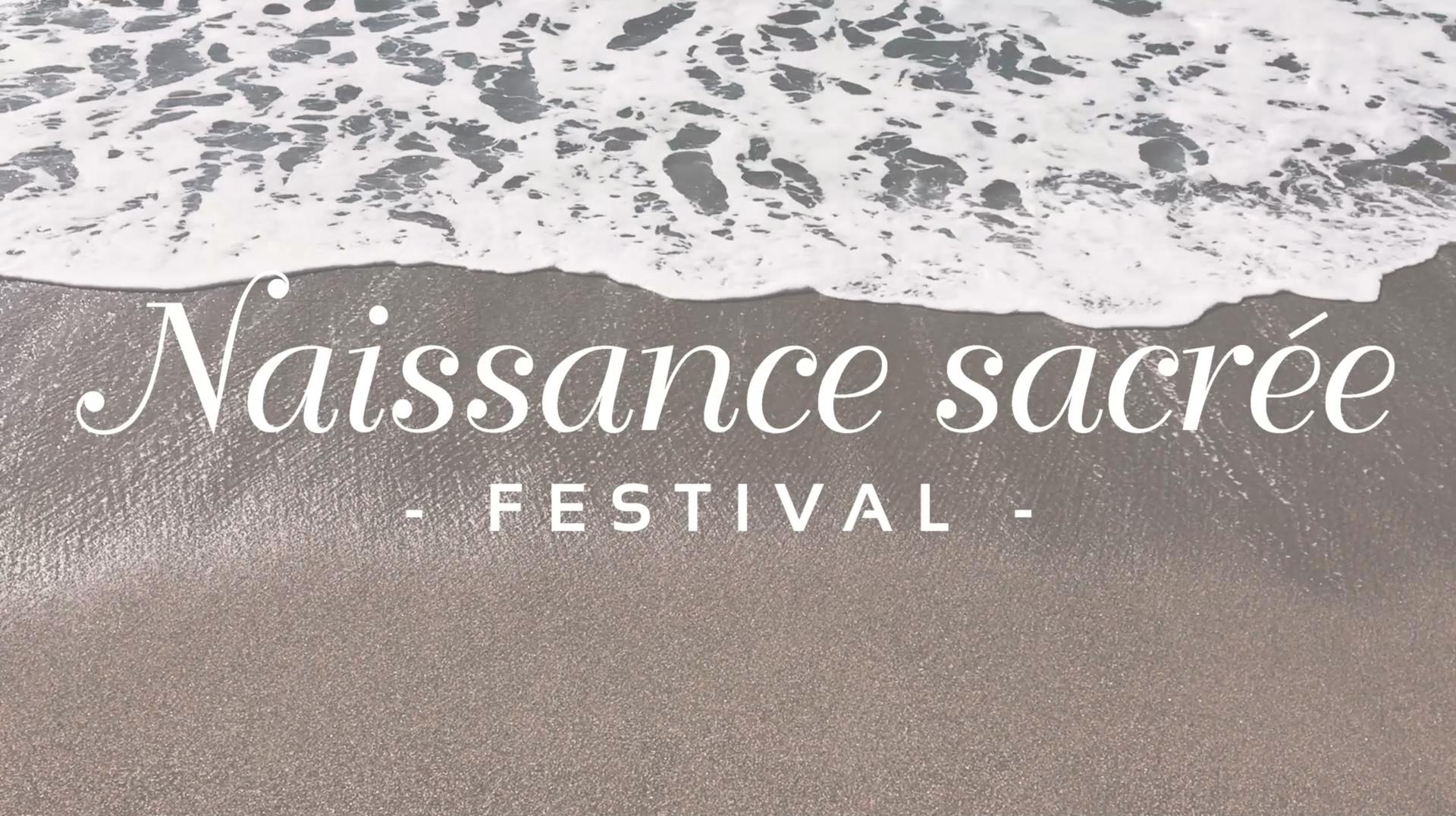 Naissance sacrée, Festival