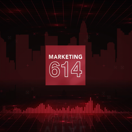 Marketing614: A Podcast in Collaboration with Local Columbus Marketers