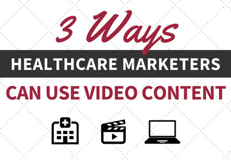 3 Ways Healthcare Marketers Can Use Video