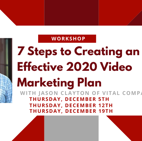 Workshop: 7 Steps to Creating an Effective 2020 Video Marketing Plan
