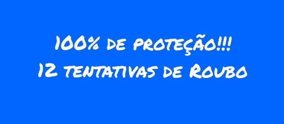 100% de proteção após 12 tentativas de roubo