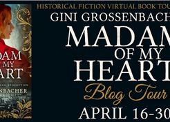 Blog Tour: Madam of My Heart by Gini Grossenbacher