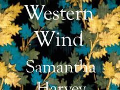 Saturday Spotlight: The Western Wind by Samantha Harvey