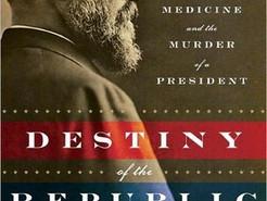 Mini Review: Destiny of the Republic by Candice Millard
