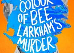 Saturday Spotlight: The Colour of Bee Larkham's Murder by Sarah J. Harris