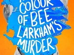 Saturday Spotlight: The Colour of Bee Larkham's Murder by Sarah J. Harris