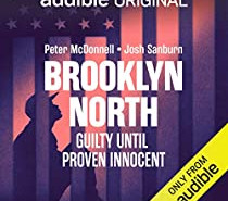 Audiobook Review: Brooklyn North by Peter McDonnell and Josh Sanburn