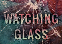 Saturday Spotlight: Watching Glass Shatter by James J. Cudney