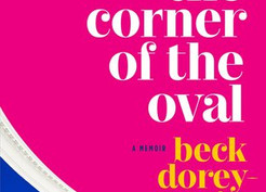 Saturday Spotlight: From the Corner of the Oval by Beck Dorey-Stein