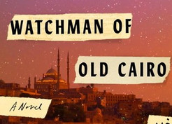 Saturday Spotlight: The Last Watchman of Old Cairo by Michael David Lukas