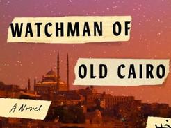 Saturday Spotlight: The Last Watchman of Old Cairo by Michael David Lukas