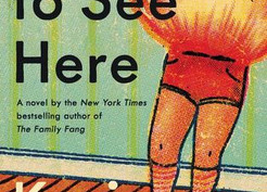 Mini Review:  Nothing to See Here by Kevin Wilson