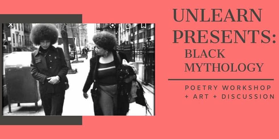 UnLearn: Black + Mythology