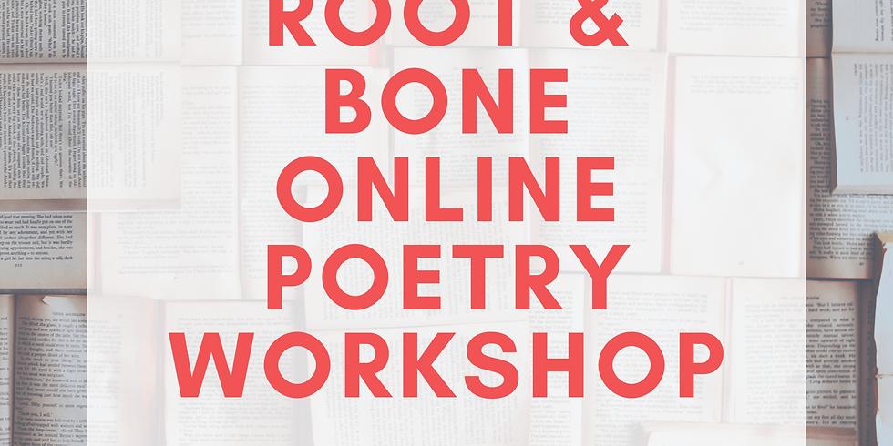 Root & Bone Online Poetry Workshop