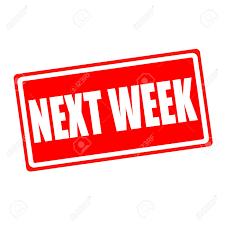 Next Week Is Better