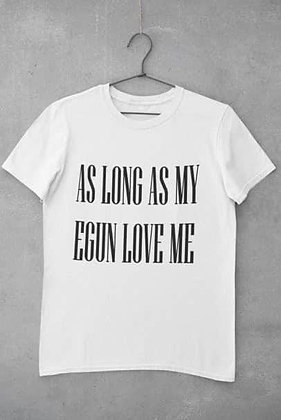 As Long As My Egun Love Me