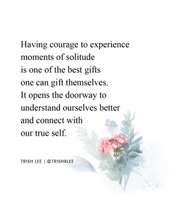 Take A Moment of Solitude To Connect With Yourself