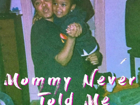 """""""Mommy Never Told Me"""" is out!"""
