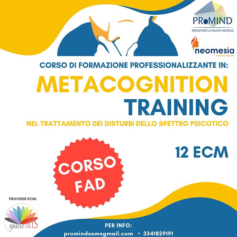 METACOGNITION TRAINING NEL TRATTAMENTO DEI DISTURBI DELLO SPETTRO PSICOTICO