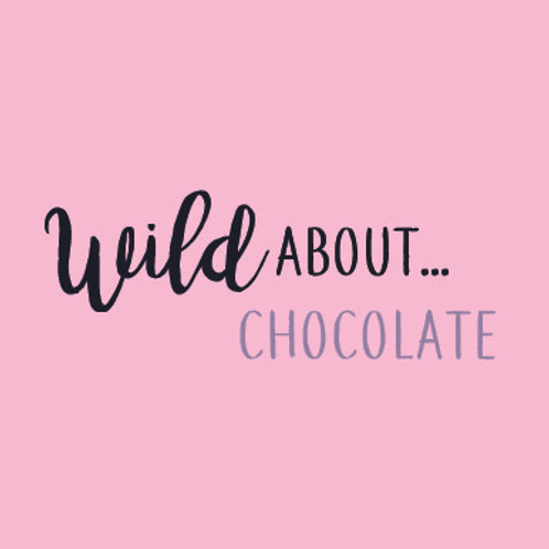 Wild About... Chocolate