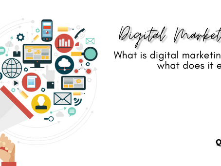 What is digital marketing and what does it entail?