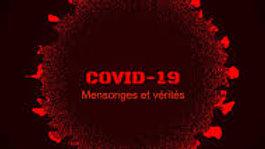 Covid-19 mensonges et vérité