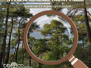 """""""Canlı bir Açık Hava Sınıfı: Ayvalık Adaları Tabiat Parkı"""" eğitimi başlıyor!"""