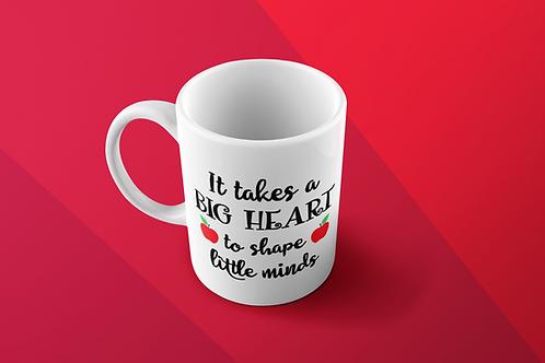 IT TAKES A BIG HEART TO SHAPE CUSTOM COFFEE MUGS