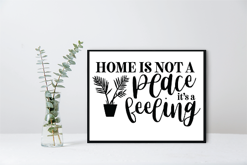 WALL DECOR- HOME IS NOT A PLACE ITS A FEELING