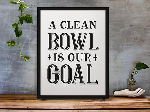 CLEAN BOWL/ BATHROOM WALL DECOR