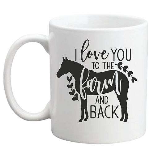 I LOVE YOU TO THE FARM AND BACK MUG