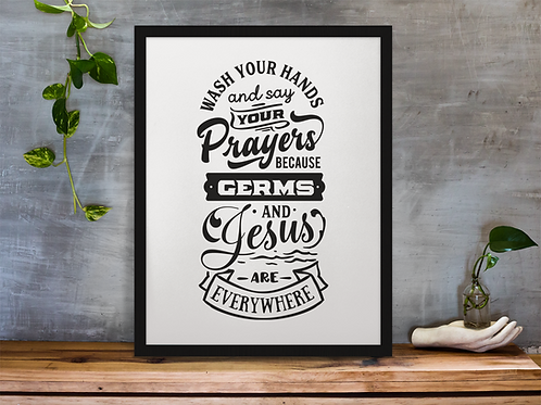 WASH YOUR HANDS AND SAY....   WALL DECOR