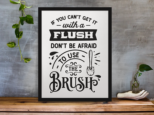 CAN'T GET WITH A FLUSH |BATHROOM WALL DECOR