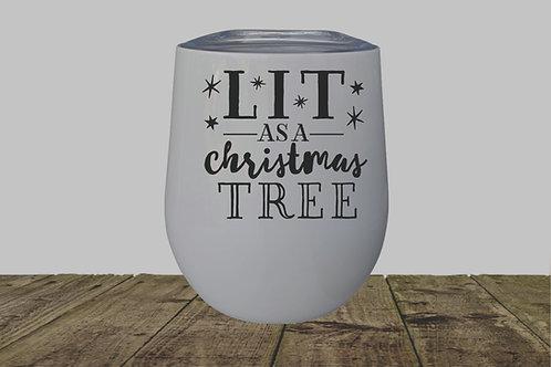 LIT AS A CHRISTMAS TREE WINE TUMBLER