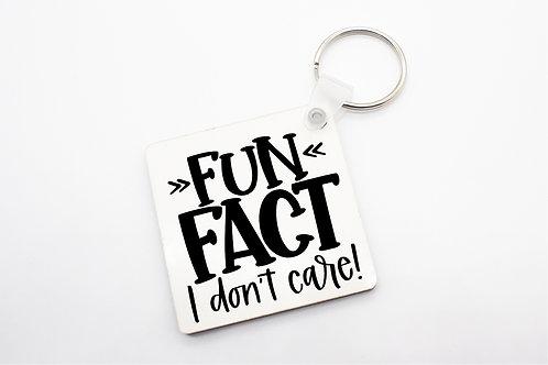 KEYCHAIN  FUN FACT I DON'T CARE!