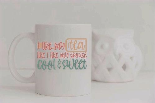 TEA CUP- I LIKE MY TEA LIKE