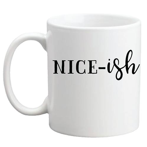 NICE-ISH   COFFEE MUG